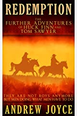 Redemption: The Further Adventures of Huck Finn and Tom Sawyer Kindle Edition