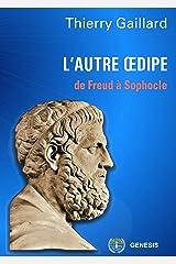 L'autre Oedipe: De Freud à Sophocle Format Kindle