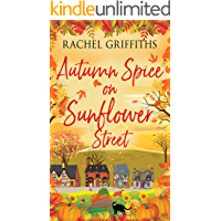 Autumn Spice on Sunflower Street: A delightfully cosy and uplifting read (Sunflower Street Book 3)