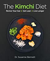 The Kimchi Diet: Revive Your Gut • Get Lean • Live Longer (English Edition)