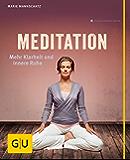 Meditation: Mehr Klarheit und innere Ruhe (GU Multimedia Körper, Geist & Seele)
