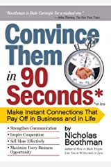 Convince Them in 90 Seconds or Less: How to Connect in Business by Nicholas Boothman (24-Sep-2010) Paperback Reliure inconnue