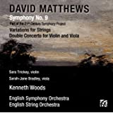 David Matthews: Symphony No.9, Variations for Strings Op.40 & Double Concerto for Violin, Viola and Strings Op.122