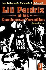 Lili Perdrix et les Comtesses Ferrailles: Les folles de la Nationale 4 - Saison 2 - Episode 1 Format Kindle