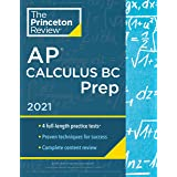 Princeton Review AP Calculus BC Prep, 2021: 4 Practice Tests + Complete Content Review + Strategies & Techniques (College Tes
