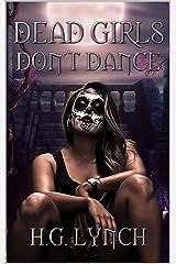 Dead Girls Don't Dance Kindle Edition