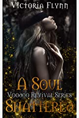 A Soul Shattered (The Voodoo Revival Series Book 3) Kindle Edition