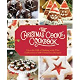 The Christmas Cookie Cookbook: Over 100 Recipes to Celebrate the Season (Holiday Baking, Family Cooking, Cookie Recipes, Easy
