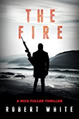 The Fire: SAS Hero turns Manchester Hitman (A Rick Fuller Thriller Book 2) Kindle Edition