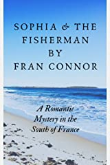 Sophia and the Fisherman: A Romantic Mystery in the South of France Kindle Edition