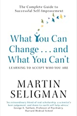 What You Can Change. . . and What You Can't: The Complete Guide to Successful Self-Improvement Kindle Edition