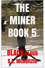BLACK CLOUD: The Miner Book 5 (The Miner Stories) Kindle Edition