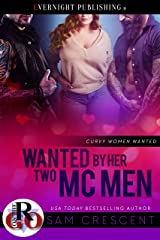Wanted by Her Two MC Men (Curvy Women Wanted Book 19) Kindle Edition