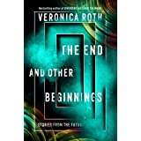 The End and Other Beginnings : Stories from the Future