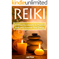 Reiki: 30 Amazing Lessons to Practice Reiki and Increase Your Energy