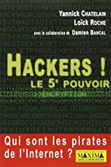 Hackers ! : Le 5e pouvoir : -Qui sont les pirates de l'Internet ? Broché