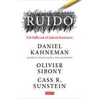 Ruido: Un fallo en el juicio humano (Spanish Edition)