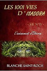 Les 1001 vies d'Isadora : L'Avènement d'Obéron Format Kindle