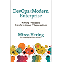DevOps for the Modern Enterprise: Winning Practices to Transform Legacy IT Organizations (English Edition)