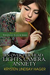 In Over Her Head: Lights, Camera, Anxiety (The Cecily Taylor Series Book 2) (English Edition) Kindle Ausgabe