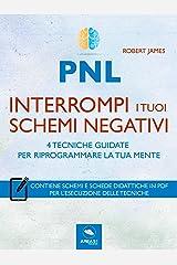 PNL. Interrompi i tuoi schemi negativi: 4 tecniche guidate per riprogrammare la tua mente Formato Kindle