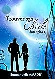 Trouver son Chèile (Sarangins t. 1)