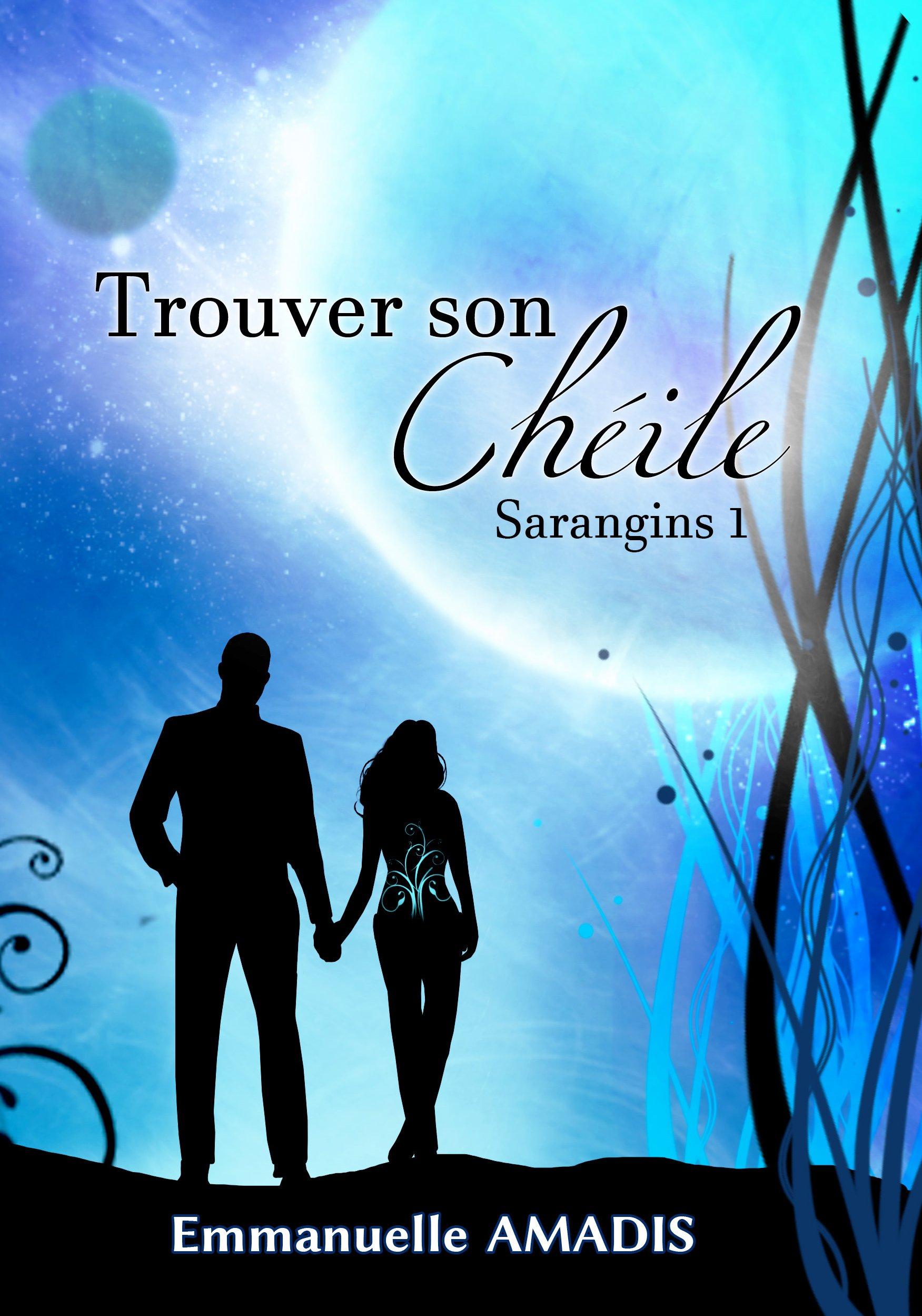 Trouver son Chèile (Sarangins t. 1) por Emmanuelle Amadis