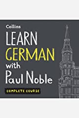 Learn German with Paul Noble: Complete Course: German Made Easy with Your Personal Language Coach Audible Audiobook