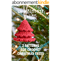 The Christmas Forest: 7 Patterns For Crochet Christmas Trees: Perfect Gift Ideas for Christmas (English Edition)