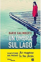 Un'ombra sul lago: Una bambina scomparsa, un'indagine dal ritmo serrato, una città che nasconde troppi segreti Formato Kindle