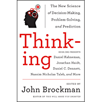 Thinking: The New Science of Decision-Making, Problem-Solving, and Prediction in Life and Markets (Best of Edge Series)