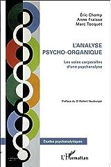 L'analyse psycho-organique: Les voies corporelles d'une psychanalyse (Études Psychanalytiques) (French Edition) Kindle Ausgabe
