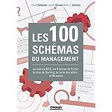 Les 100 schémas du management: La matrice BCG, les 5 forces de Porter, la roue de Deming, la carte des alliés... et 96 autres