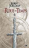 Le Dragon Réincarné - Deuxième partie: La Roue du Temps, T6