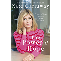 The Power Of Hope: The moving no.1 bestselling memoir from TV's Kate Garraway