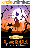 Witch is When All Was Revealed (A Witch P.I. Mystery Book 12) (English Edition)