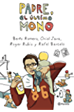 Padre, el último mono (Spanish Edition)