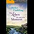 Das Leben ist nur ein Moment