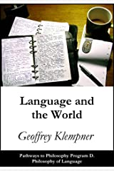 Language and the World: Pathways Program D. Philosophy of Language (Pathways to Philosophy Book 4) Kindle Edition