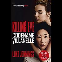 Killing Eve: Codename Villanelle: The basis for the BAFTA-winning Killing Eve TV series (Killing Eve series) (English…