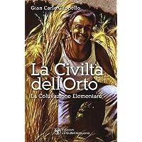 La civiltà dell'orto. La coltivazione elementare