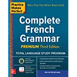 Practice Makes Perfect Complete French Grammar, Premium Third Edition (French Edition)