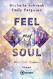 Feel My Soul (New York Dreams, Band 1)
