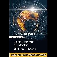 L'affolement du monde. 10 enjeux géopolitiques (Texto)