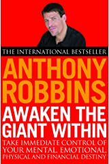 Awaken The Giant Within: How to Take Immediate Control of Your Mental, Emotional, Physical and Financial Life Paperback