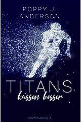 Titans küssen besser (Sammelband 3) Kindle Ausgabe