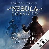 Grayson Steel und der Verhangene Rat von London: Nebula Convicto 1