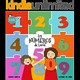 Los números de Lucía: (Lucy´s numbers - Spanish edition) ¡Un libro ilustrado para aprender los números y divertirte! (El…