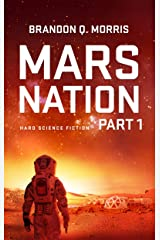 Mars Nation 1: Hard Science Fiction (Mars Trilogy) Kindle Edition