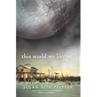 This World We Live In (Life As We Knew It Series Book 3)
